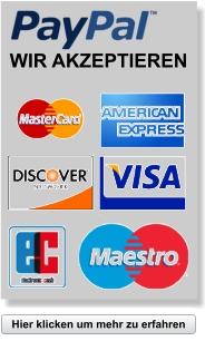 Wir akzeptieren PayPal,Visa,Discover,EC und Maestro